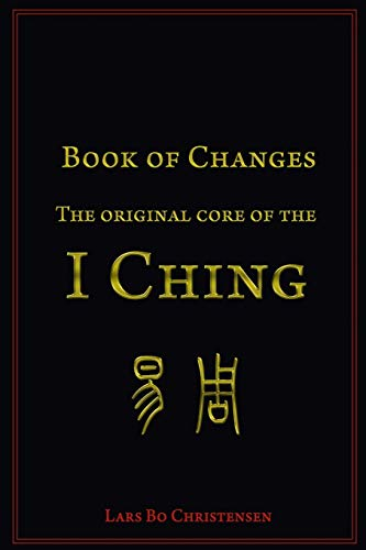9781508848400: Book of Changes - The Original Core of the I Ching