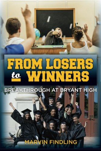 From Losers to Winners: Breakthrough at Bryant High: Marvin Findling