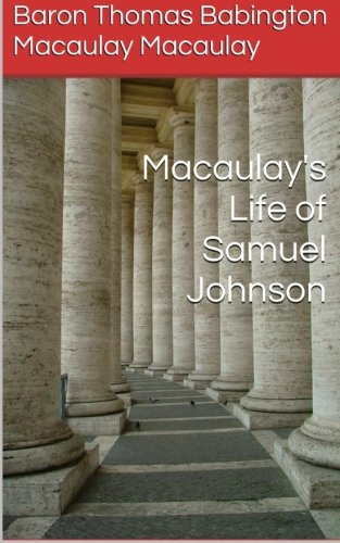 Macaulay's Life of Samuel Johnson: Macaulay Macaulay, Baron