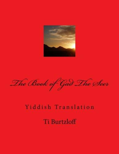 The Book of Gad the Seer: Yiddish: Ti Burtzloff