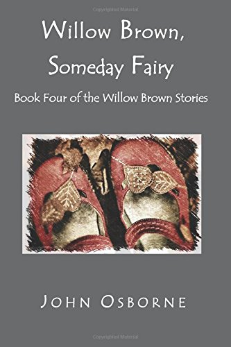 9781508853299: Willow Brown, Someday Fairy: Book Four of the Willow Brown Stories (Volume 4)