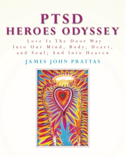 PTSD Heroes Odyssey: Love Is The Door: James John Prattas