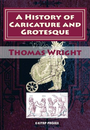 9781508855293: A History of Caricature and Grotesque: [Illustrated & In Literature and Art]