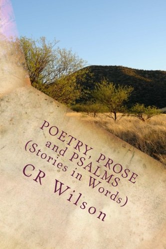 9781508855507: Poetry , Prose and Psalms (Stories in Words)
