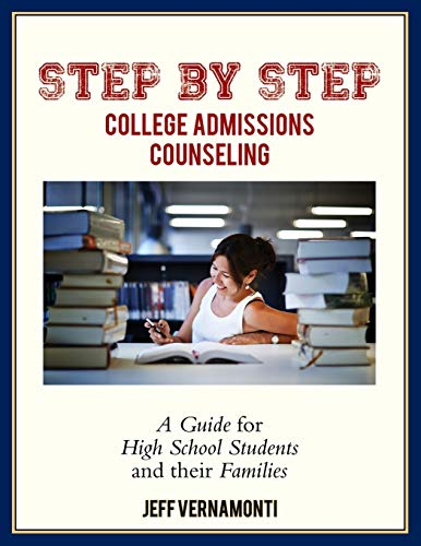 9781508855897: Step by Step College Admission Counseling: A Guide for High School Students and Families