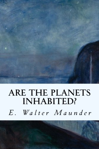 Are the Planets Inhabited? (Paperback): E Walter Maunder