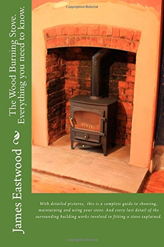 9781508856405: The Wood Burning Stove. Everything you need to know.