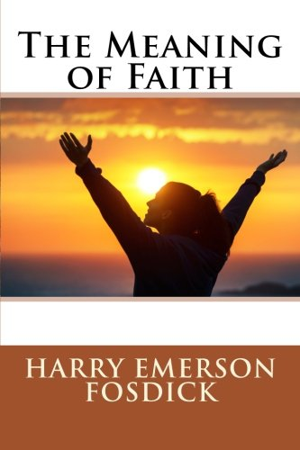 9781508859468: The Meaning of Faith