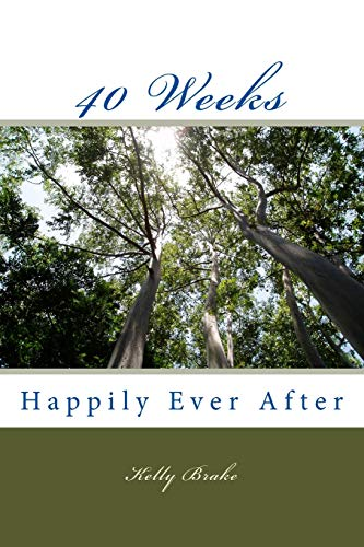 9781508860037: 40 Weeks: Happily Ever After