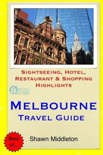 9781508860709: Melbourne Travel Guide: Sightseeing, Hotel, Restaurant & Shopping Highlights