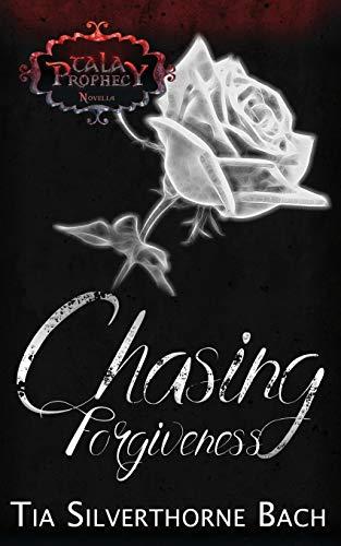 9781508862185: Chasing Forgiveness: A Companion Novella (Tala Prophecy)