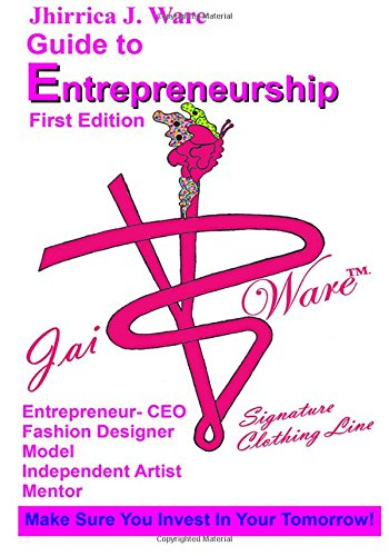 Guide to Entrepreneurship: Ware, Jhirrica J.