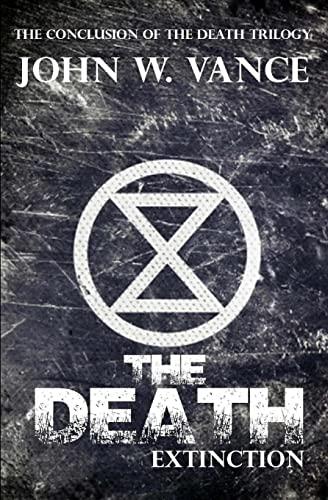 The Death: Extinction: Volume 3: Vance, John W.