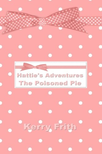 9781508864448: The Poisoned Pie (Hattie's Adventures) (Volume 1)