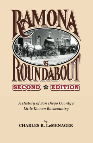 9781508865780: Ramona And Round About – Second Edition: A History of San Diego County's Little Known Backcountry (Backcountry Historical Trilogy) (Volume 3)