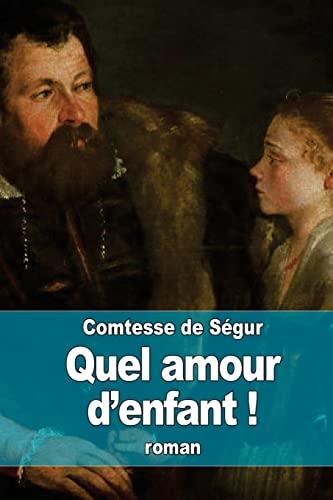 9781508868200: Quel amour d'enfant ! (French Edition)