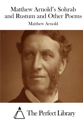 Matthew Arnold's Sohrab and Rustum and Other: Arnold, Matthew
