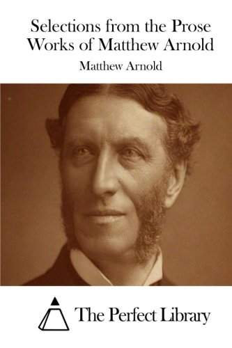 9781508868439: Selections from the Prose Works of Matthew Arnold
