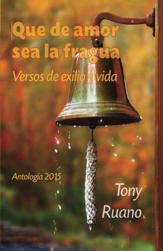 Que de Amor Sea La Fragua: Versos: Ruano, Tony