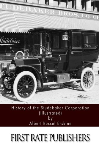 9781508870777: History of the Studebaker Corporation (Illustrated)