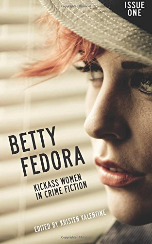 9781508872030: Betty Fedora Issue One: Kickass Women in Crime Fiction