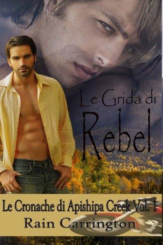 9781508872481: Le Grida di Rebel: Volume 1 (Le Cronache di Apishipa Creek)