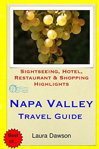 Napa Valley Travel Guide: Sightseeing, Hotel, Restaurant & Shopping Highlights: Dawson, Laura