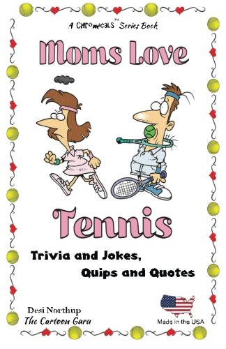 9781508873877: Moms Love Tennis: Jokes and Cartoons in Black & White