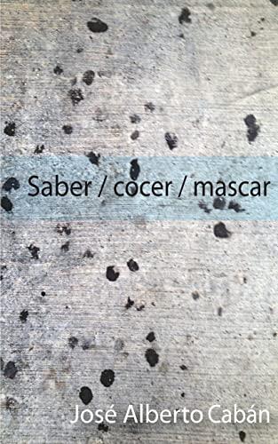 9781508874638: Saber / cocer / mascar (Spanish Edition)