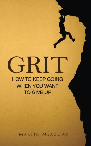9781508875192: Grit: How to Keep Going When You Want to Give Up