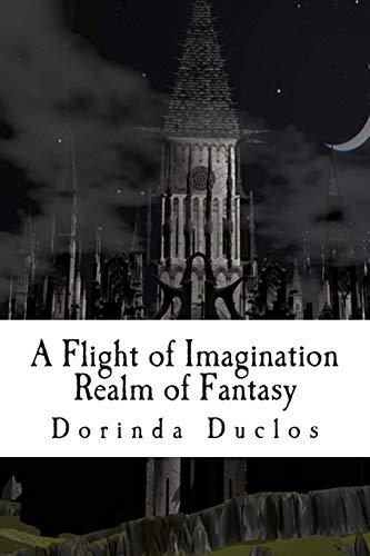 A Flight of Imagination: Realm of Fantasy: Duclos, Dorinda