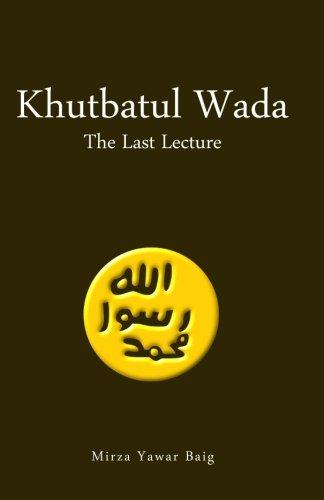 9781508882831: Khutbatul Wada - The Last Lecture
