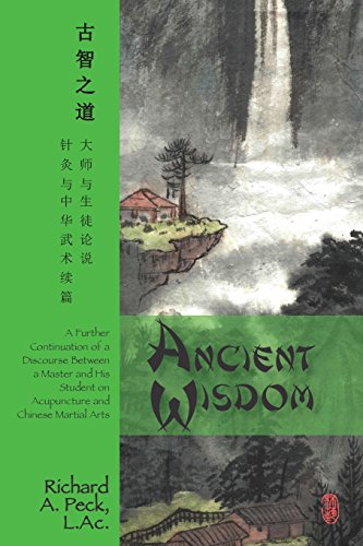 Ancient Wisdom: A Further Continuation of a Discourse Between a Master and His Student on ...