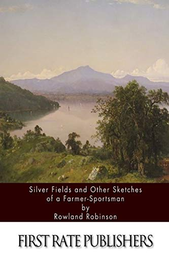 9781508885559: Silver Fields and Other Sketches of a Farmer-Sportsman