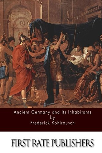 9781508885665: Ancient Germany and Its Inhabitants