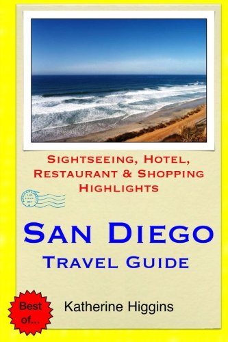 9781508887058: San Diego Travel Guide: Sightseeing, Hotel, Restaurant & Shopping Highlights