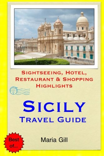 9781508889496: Sicily Travel Guide: Sightseeing, Hotel, Restaurant & Shopping Highlights