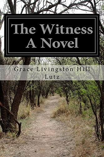 The Witness a Novel (Paperback): Grace Livingston Hill