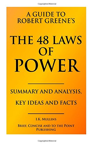 9781508891918: A Guide to Robert Greene's The 48 Laws of Power - Summary and Analysis, Key Ideas and Facts
