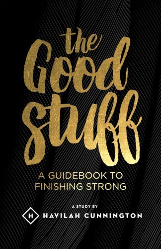 9781508892366: The Good Stuff: A guidebook to finishing strong