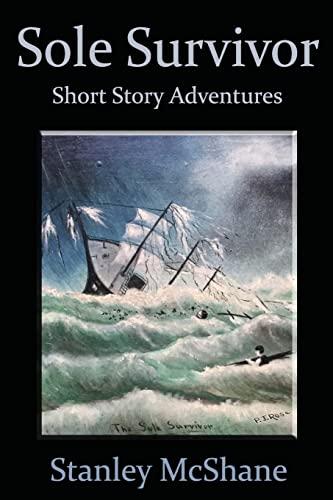 9781508892922: Sole Survivor: Short Story Adventures