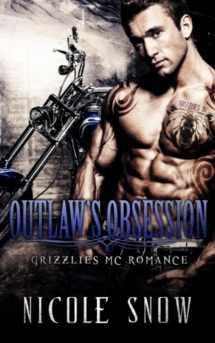 9781508893868: Outlaw's Obsession: Grizzlies MC Romance (Outlaw Love)