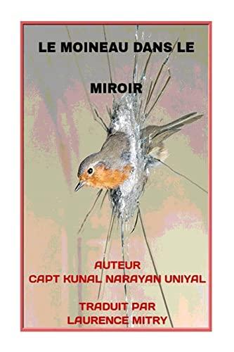 Le Moineau Dans Le Miroir: Poesie (Paperback): Capt Kunal Narayan
