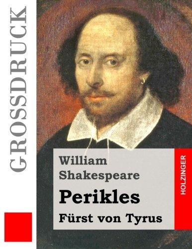 9781508896869: Perikles (Großdruck): Fürst von Tyrus