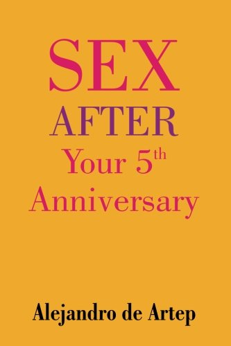 9781508898412: Sex After Your 5th Anniversary