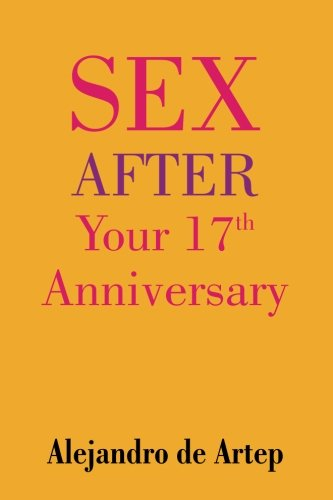 9781508898719: Sex After Your 17th Anniversary