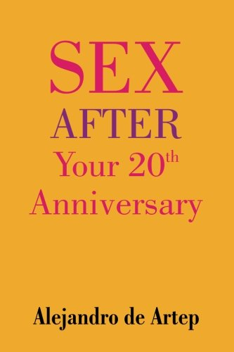 Sex After Your 20th Anniversary: Alejandro de Artep