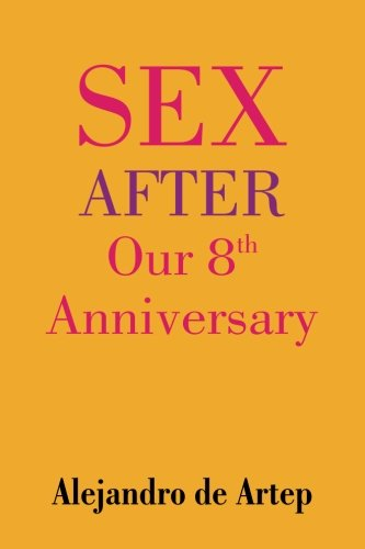 9781508899709: Sex After Our 8th Anniversary