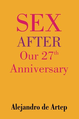 9781508900023: Sex After Our 27th Anniversary