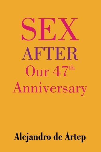 9781508900351: Sex After Our 47th Anniversary